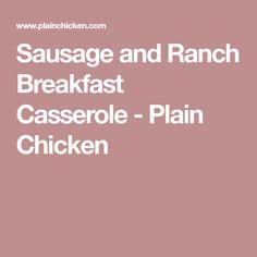 Sausage and Ranch Breakfast Casserole - Plain Chicken