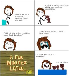 I totally thought like this when I was younger