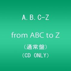 A.B.C-Z - From Abc To Z