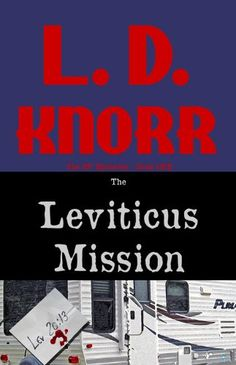 Free Book - The Leviticus Mission, the first title in The RV Mysteries series by L. D. Knorr, is a repeat freebie in the Kindle store, courtesy of publisher Sunbury Press.