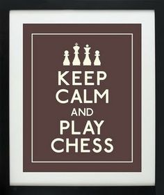 Keep calm and play chess.I try to do this with Linus .It when he always wins. Keep Calm Posters, Keep Calm Quotes, Chess Quotes, How To Play Chess, Film Games, Kings Game, Chess Players, Chess Pieces, Family Game Night