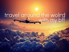 bucket list for bff | The Teen's Bucket List | Travel around the world with my Bff.
