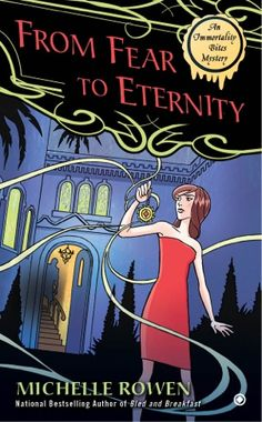 Book Reviews   Open Book Society   FROM FEAR TO ETERNITY (IMMORTALITY BITES, BOOK #3) BY MICHELLE ROWEN: BOOK REVIEW