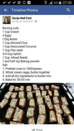 Use rusk recipe from low carb book Banting Bread, Banting Diet, Banting Recipes, Paleo Recipes, Low Carb Recipes, Cooking Recipes, Free Recipes, Kos, Healthy Baking