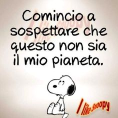 non sia il mio pianeta Snoopy Love, Snoopy And Woodstock, Sarcastic Quotes, Funny Quotes, Italian Humor, Snoopy Quotes, Peanuts Snoopy, Vignettes, Have Fun