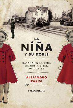 La niña y su doble  de Alejandro Parisi     Siento debilidad por los libros que tocan el tema del holocausto jud...