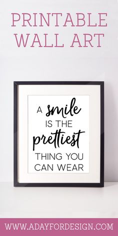 Free Printable Poster: A Smile Is The Prettiest Thing You Can Wear. | This printable art is a great reminder that a smile is the prettiest thing you can wear. A smile truly is the best accessory you can wear.