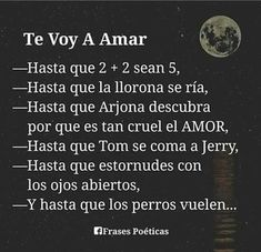 Te voy a amar Amor Quotes, Love Quotes, Bff Quotes, Sad Love, I Love You, Love Phrases, True Feelings, Sweet Words, Spanish Quotes