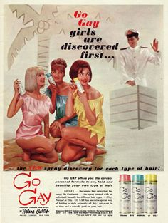 Very Inappropriate Vintage Ads - Go Gay Hairspray (WHAT DOES THAT EVEN MEAN?!)
