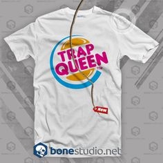 Trap Queen T Shirt  Get This @ https://www.bonestudio.net/product-category/quote-tshirts/page/35/