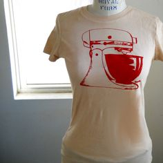I'll be so excited when I finally get a kitchenaid stand mixer, that I'll have to wear a shirt to brag about it