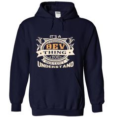 its a BEV Thing You Wouldnt Understand ! - T Shirt, Hoodie, Hoodies, Year,Name, Birthday