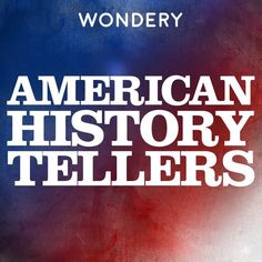 American History Tellers by Wondery on Apple Podcasts Cold War Series and Space Race series Us History, American History, Lindsay Graham, Malcolm Gladwell, Space Race, Slow Burn, Do You Really, Ted Talks, Me Time