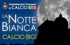 La Notte Bianca a Calcio (BG) http://www.panesalamina.com/2017/56177-la-notte-bianca-a-calcio-bg-2.html