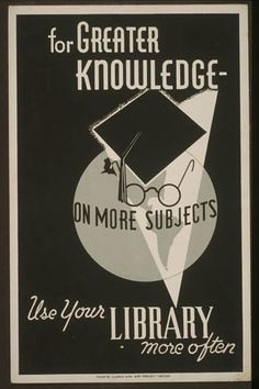 """Vintage library ad: """"For greater knowledge on more subjects, use your library more often"""""""