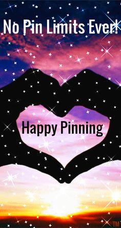 No Pin Limits Ever... Happy Pinning <3 Tam <3