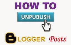 How to unpublish a post in blogger : easkme