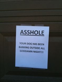 The Most Entertaining Obnoxious Or Completely Insane Notes Written To Neighbors    Hilarious website!!!