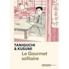 Jirô Taniguchi - Le gourmet solitaire