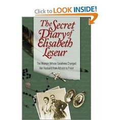 Amazon.com: The Secret Diary of Elisabeth Leseur: The Woman Whose Goodness Changed Her Husband from Atheist to Priest (9781928832485): Elisabeth Leseur: Books
