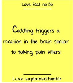 Love facts / I think it also kills heartaches (cuddle,love,pain… Love Facts, Weird Facts, Fun Facts, Crush Quotes, Me Quotes, Cuddle Love, Love Pain, Foreplay, Psychology Facts