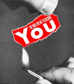 Untitled (The war for me to become you), 2008, by Barbara Kruger
