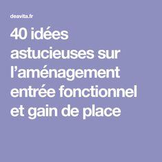 40 idées astucieuses sur l'aménagement entrée fonctionnel et gain de place