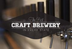 "America's best craft breweries: the state-by-state breakdown... i want to try to ""drink the united states"" in beer."