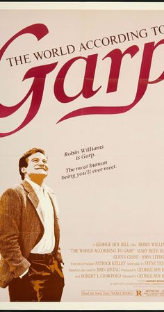 The World According to Garp (1982) - This is one of those films that was on HBO when our family first got cable so I watched it over and over. Slightly disturbing, yet heartwarming. One of Williams' best roles.