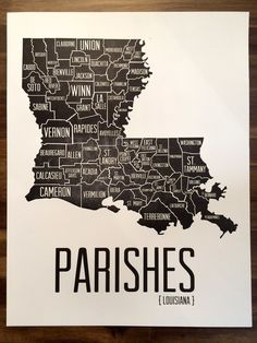 Parishes Poster....My Daddy's family started out in Terrebone Parish...moved on to St. Mary's, then finally Vermilion (Abbeville is where our family farm was)