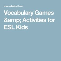 Vocabulary Games & Activities for ESL Kids