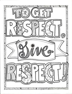 Students will enjoy coloring the To Get Respect, Give Respect Character Building Coloring Sheet. Use Markers or color pencils. Great to use as a discussion starter, writing prompt, or as a student art bulletin board. This is an original artwork from Ms. Quote Coloring Pages, Printable Coloring Sheets, Printable Adult Coloring Pages, Coloring Pages For Kids, Coloring Books, Kids Coloring, Color Quotes, Markers, Original Artwork
