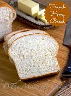 French Honey Bread Conventional And Bread Machine Directions Included