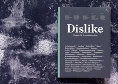 from http://imnotagraphicdesigner.com/post/87783257653/cover-of-dislike-magazine-no-1