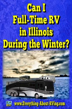 Here's our answer to: Can I Full-Time RV in Illinois During the Winter?  First and foremost you will have to find a... Read More: http://www.everything-about-rving.com/can-i-fulltime-rv-in-illinois-during-the-winter.html Happy RVing! #rving #rv #camping #leisure #outdoors #rver #motorhome #travel
