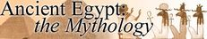 Ancient Egypt: the Mythology. the Land   http://www.egyptianmyths.net/section-land.htm