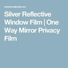Silver Reflective Window Film   One Way Mirror Privacy Film