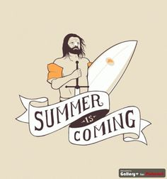 """Summer Is Coming Game of Thrones T-Shirt """"Summer Is Coming"""" shows Ned Stark with sword, surfboard, and arm floaties ready for the change in season. Eddard Stark, Ned Stark, Tardis, Winter Is Coming Wallpaper, Song Memes, High Fantasy, Fantasy Life, Summer Is Coming, Film Serie"""