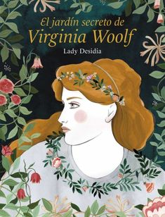 El jardín secreto de Virginia Woolf Lady Desidia 1ª ed. 1ª reimpr., Barcelona ; Madrid Lunwerg Editores, 2021 Virginia Woolf, Free Apps, Audiobooks, Ebooks, Reading, Movie Posters, Movies, Madrid, Barcelona