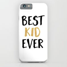 "BEST KID EVER children quote iphone case - That feeling when you look at your kid doing some random kid stuff and you slowly strat tearing up and in your mind you are just thinking ""best kid ever"" mannn.  graphic-design digital typography illustration vector best-kid-ever children-room bedroom quote typography child kids illustration hipster art"