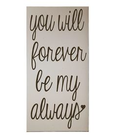 Take a look at this Cream & Brown Forever Be My Always Wall Art by Vinyl Crafts on #zulily today!
