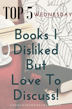 Books I Disliked But Love To Discuss!