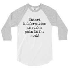 Chiari Malformation is Such a Pain in the Neck 3/4 Sleeve Raglan Shirt