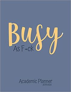 Busy as f*ck - Academic Planner Monthly & Weekly planner (July 2019 - June for back to school students - Funny Notebook Design - x 137 pages Weekly Monthly Planner, Academic Planner, Notebook Design, Notebooks, Back To School, Students, June, Amazon, Business