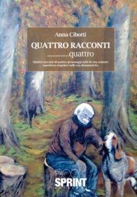 Quattro racconti.........quattro - Anna Cibotti