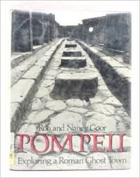Pompeii: Exploring a Roman Ghost Town by Ron Goor