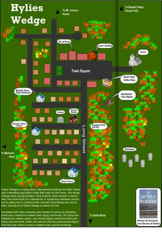 Welcome to Hylies Wedge. Here is a map that shows how the small fictional town of Hylies Wedge was laid out in my mind.