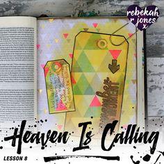 Mixed Media Bible Insert - Heaven Is Calling Lesson 8 Scripture Art, Bible Art, Old Testament Bible, Bible Journaling For Beginners, Bible Prayers, Free Bible, Hand Lettering, Mixed Media, Journal Art