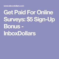 Get Paid For Online Surveys: $5 Sign-Up Bonus - InboxDollars