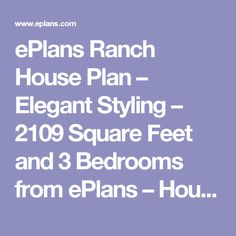 ePlans Ranch House Plan – Elegant Styling – 2109 Square Feet and 3 Bedrooms from ePlans – House Plan Code HWEPL77513